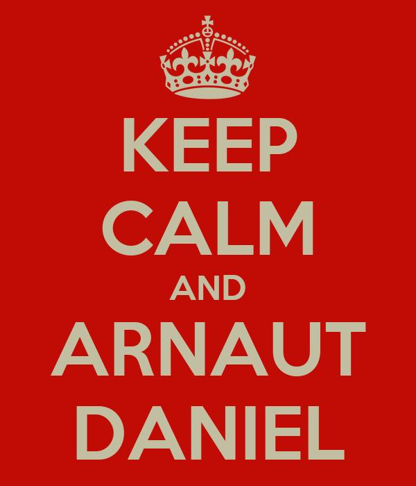 KEEP CALM AND ARNAUT DANIEL