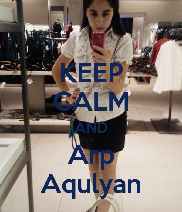 KEEP CALM AND Arp Aqulyan