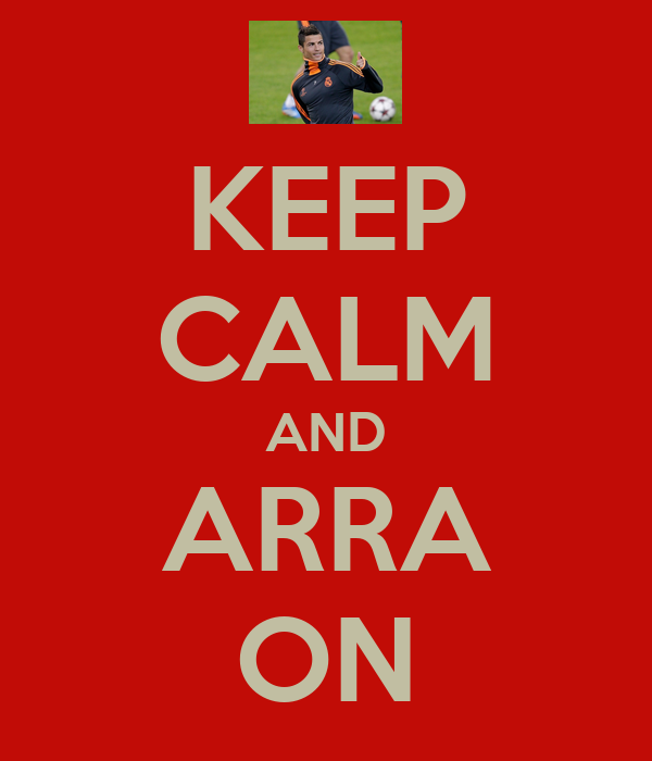 KEEP CALM AND ARRA ON