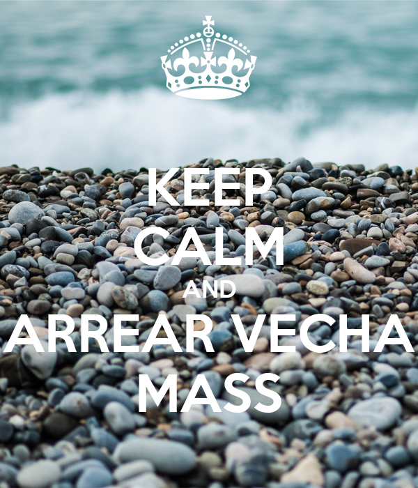 KEEP CALM AND ARREAR VECHA MASS