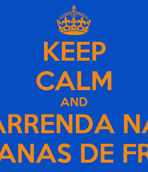 KEEP CALM AND ARRENDA NA CABANAS DE FRADE