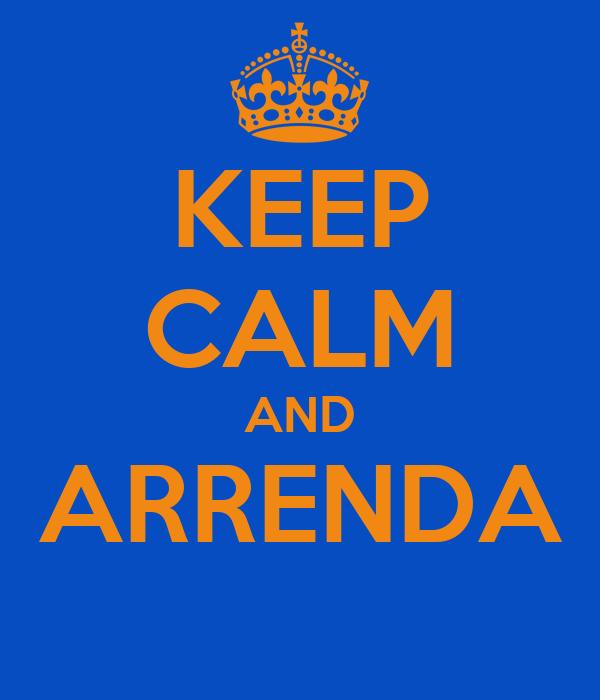 KEEP CALM AND ARRENDA