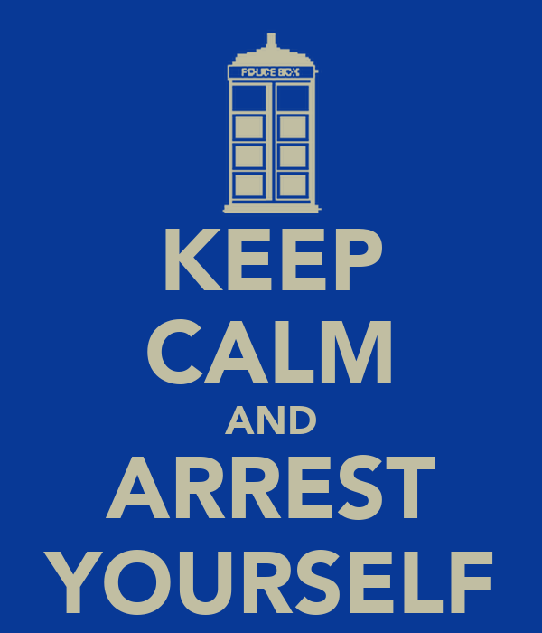 KEEP CALM AND ARREST YOURSELF