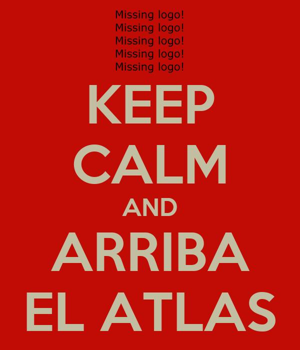 KEEP CALM AND ARRIBA EL ATLAS