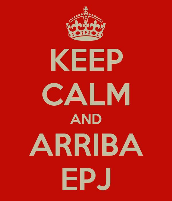 KEEP CALM AND ARRIBA EPJ