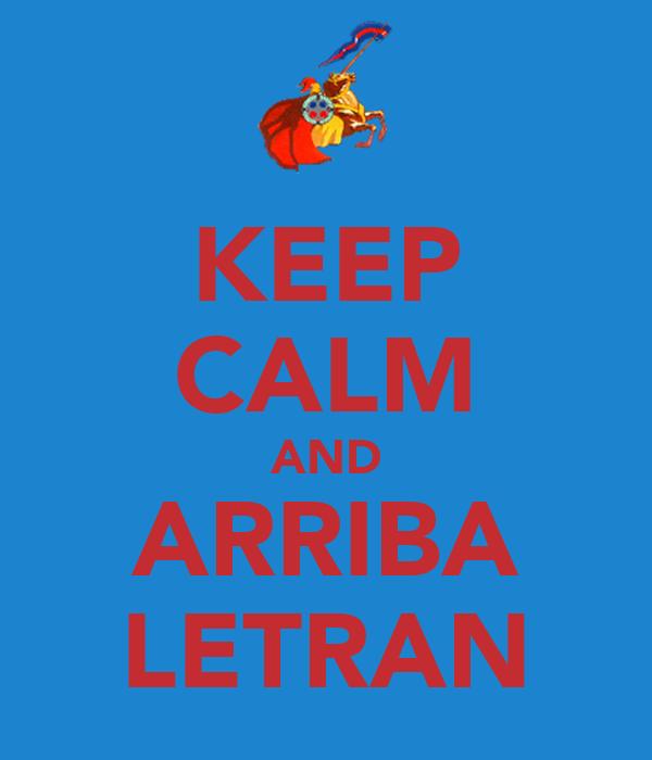 KEEP CALM AND ARRIBA LETRAN