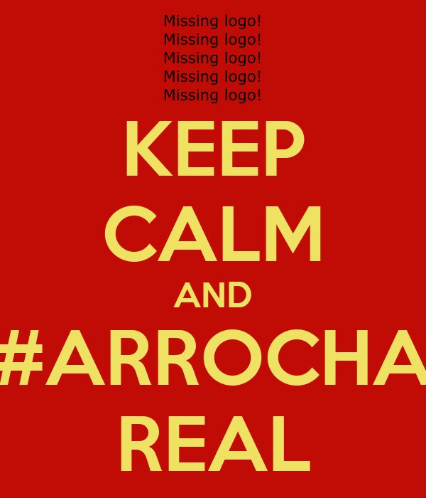 KEEP CALM AND #ARROCHA REAL