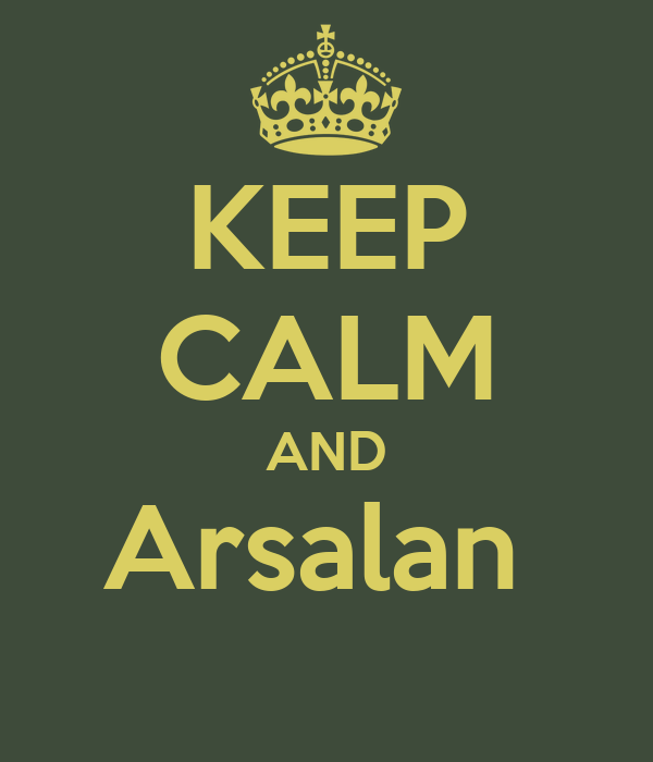 KEEP CALM AND Arsalan