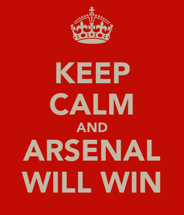 KEEP CALM AND ARSENAL WILL WIN