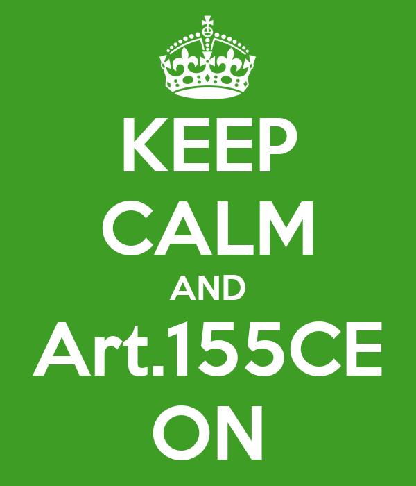 KEEP CALM AND Art.155CE ON