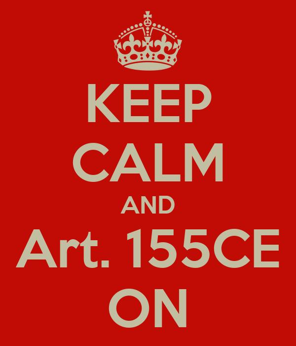 KEEP CALM AND Art. 155CE ON