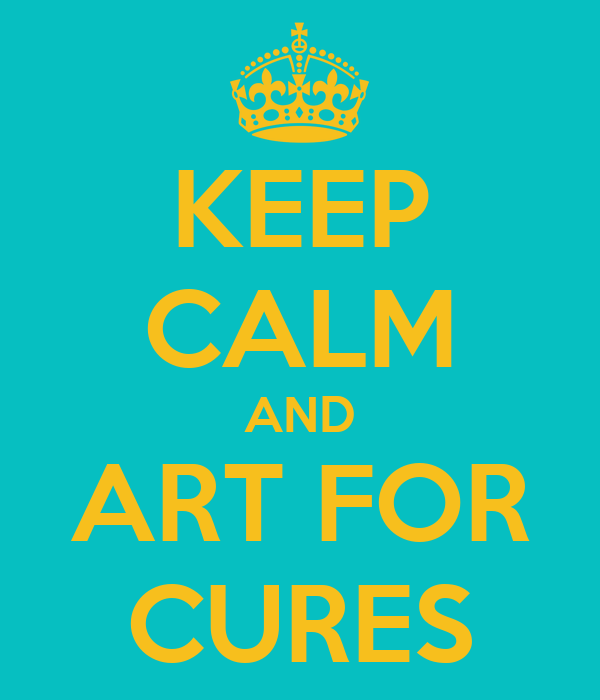 KEEP CALM AND ART FOR CURES