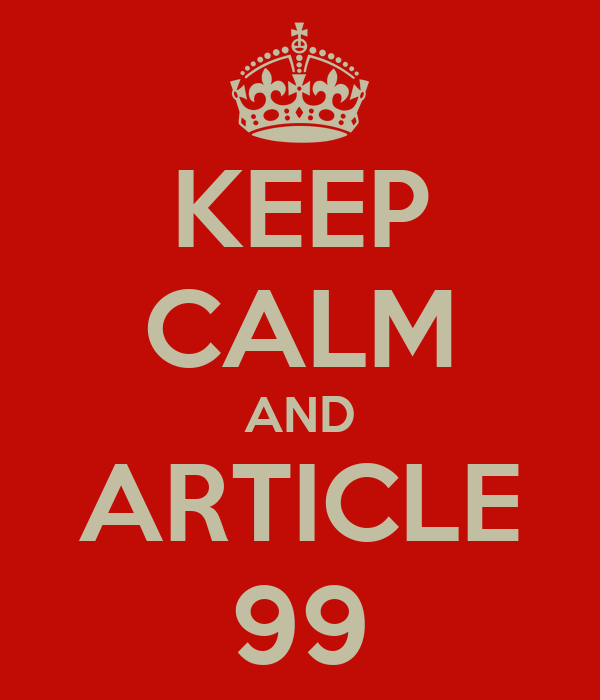 KEEP CALM AND ARTICLE 99