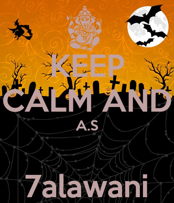 KEEP CALM AND A.S  7alawani