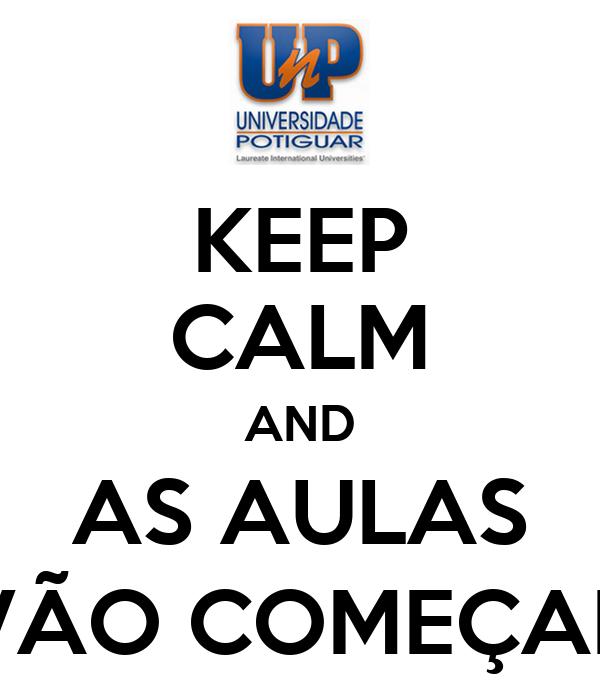 KEEP CALM AND AS AULAS VÃO COMEÇAR