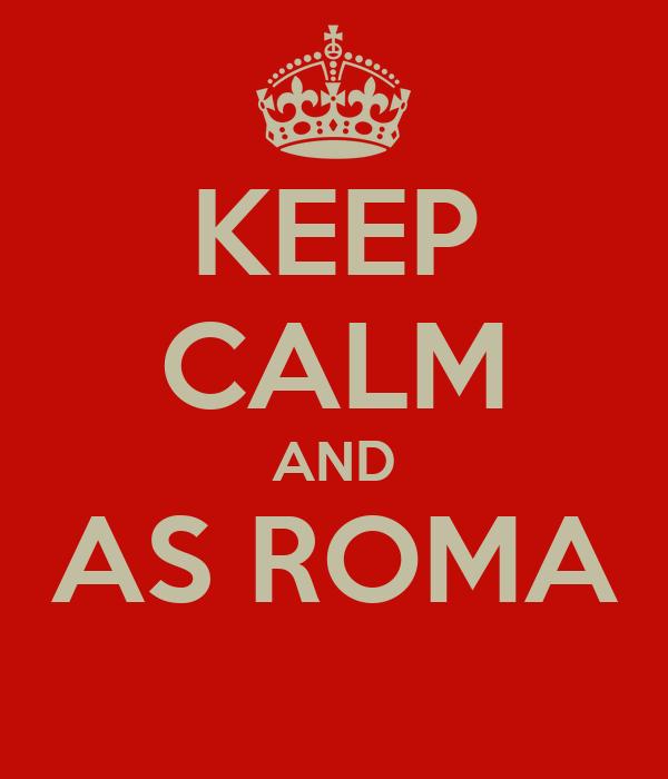 KEEP CALM AND AS ROMA