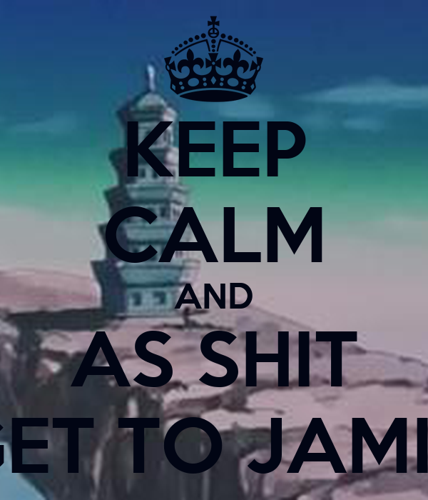 KEEP CALM AND AS SHIT GET TO JAMIR