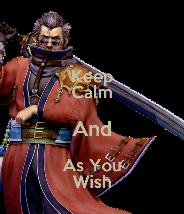 Keep Calm And As You Wish