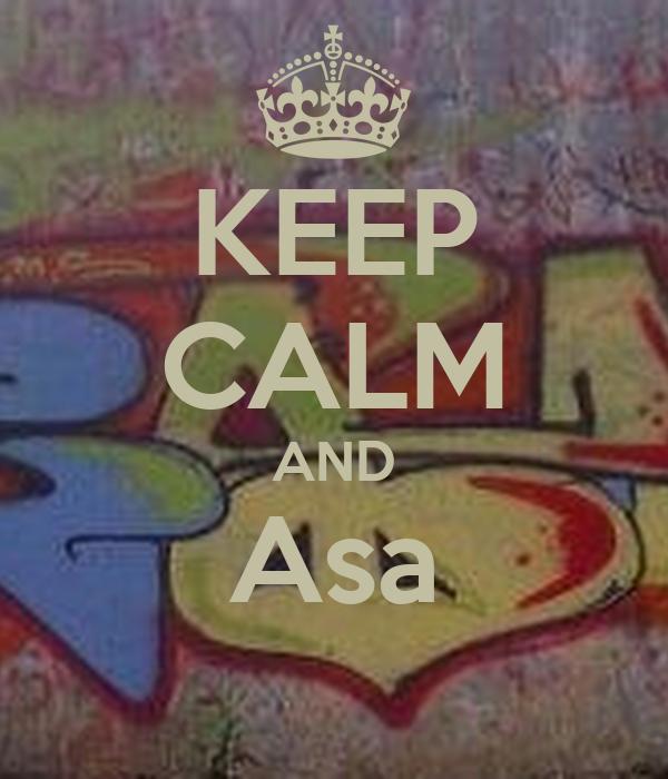 KEEP CALM AND Asa
