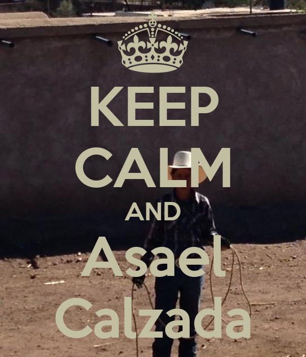 KEEP CALM AND Asael Calzada