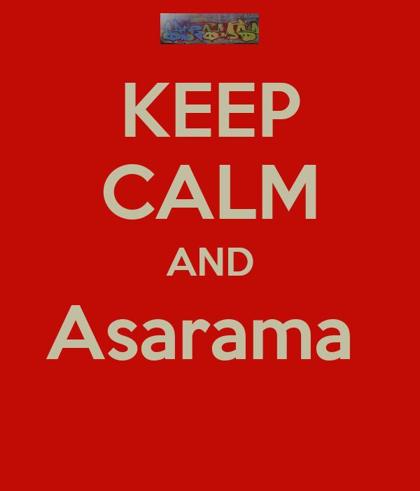 KEEP CALM AND Asarama