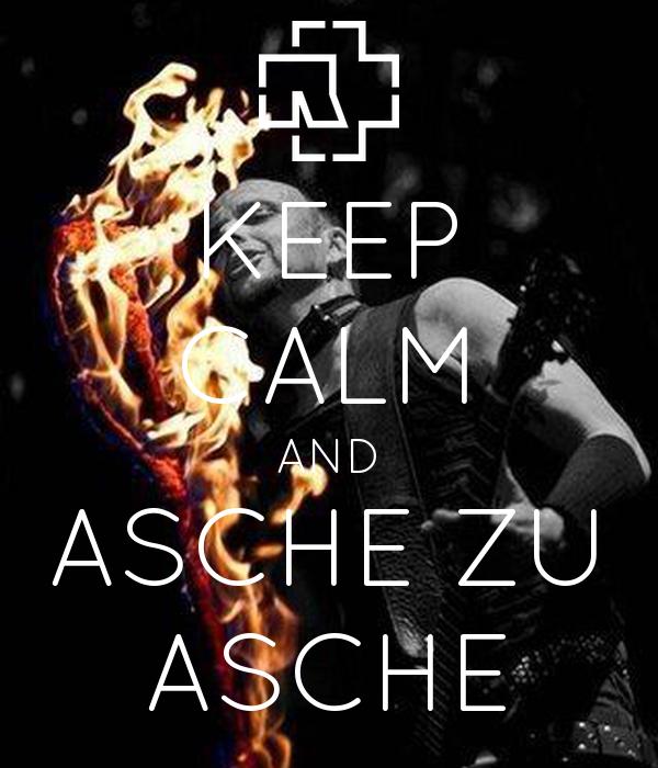 KEEP CALM AND ASCHE ZU ASCHE