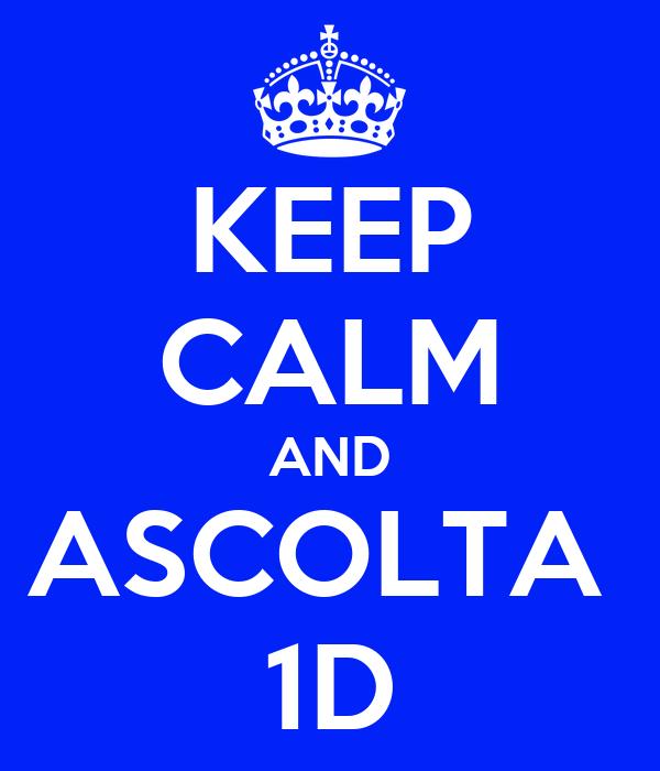 KEEP CALM AND ASCOLTA  1D