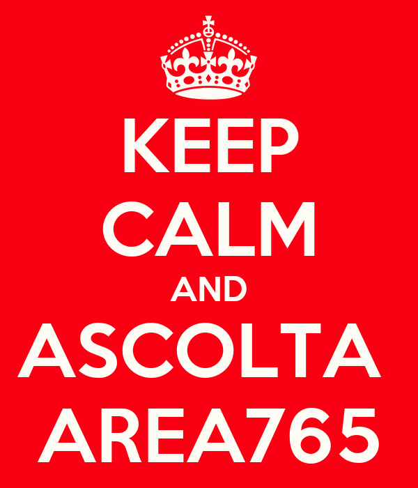 KEEP CALM AND ASCOLTA  AREA765