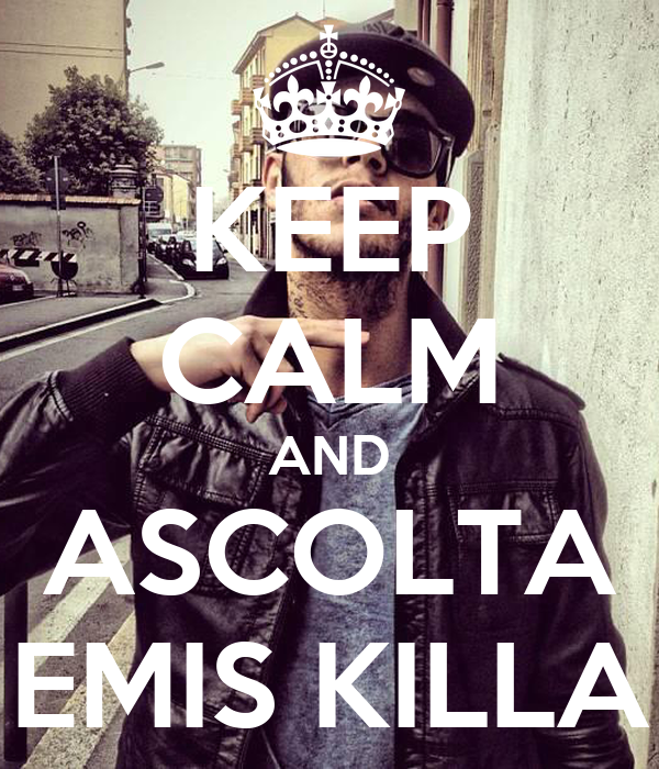 KEEP CALM AND ASCOLTA EMIS KILLA