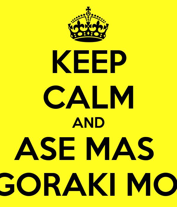 KEEP CALM AND ASE MAS  AGORAKI MOU