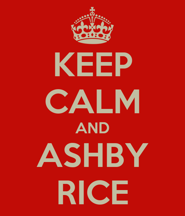 KEEP CALM AND ASHBY RICE