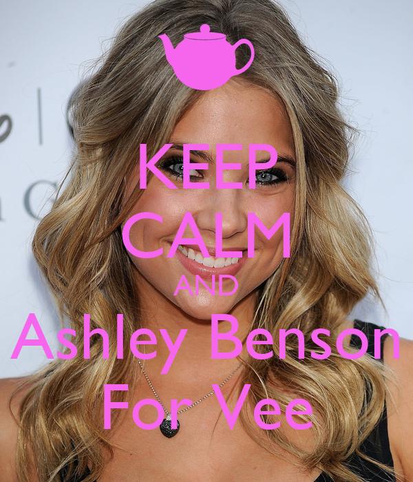 KEEP CALM AND Ashley Benson For Vee