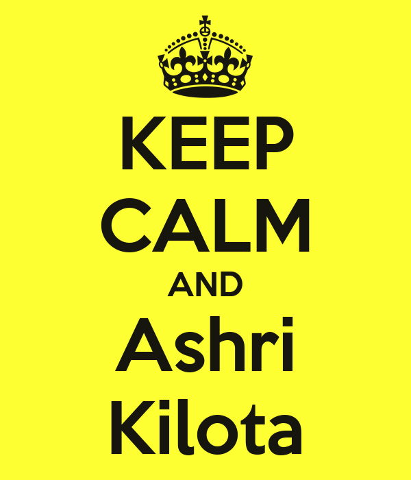 KEEP CALM AND Ashri Kilota