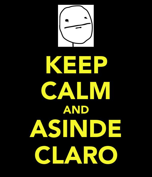 KEEP CALM AND ASINDE CLARO