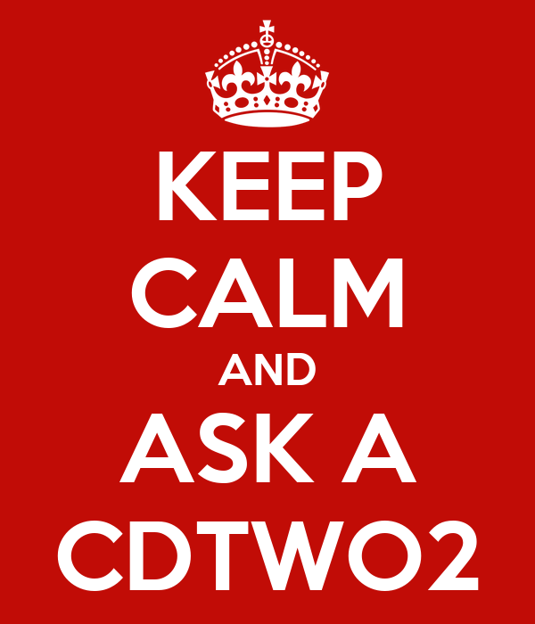 KEEP CALM AND ASK A CDTWO2