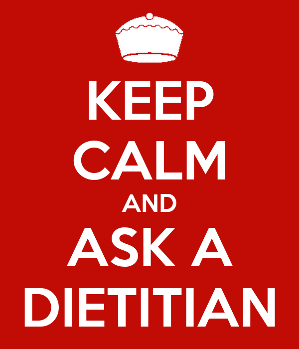 KEEP CALM AND ASK A DIETITIAN
