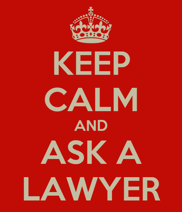 KEEP CALM AND ASK A LAWYER