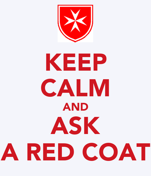KEEP CALM AND ASK A RED COAT