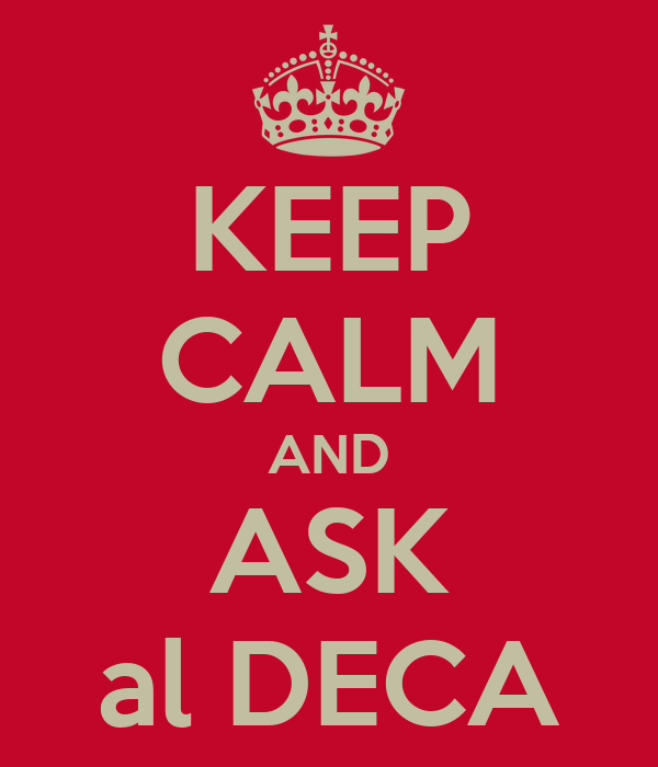 KEEP CALM AND ASK al DECA