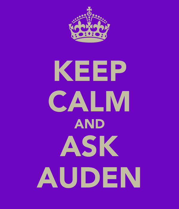KEEP CALM AND ASK AUDEN
