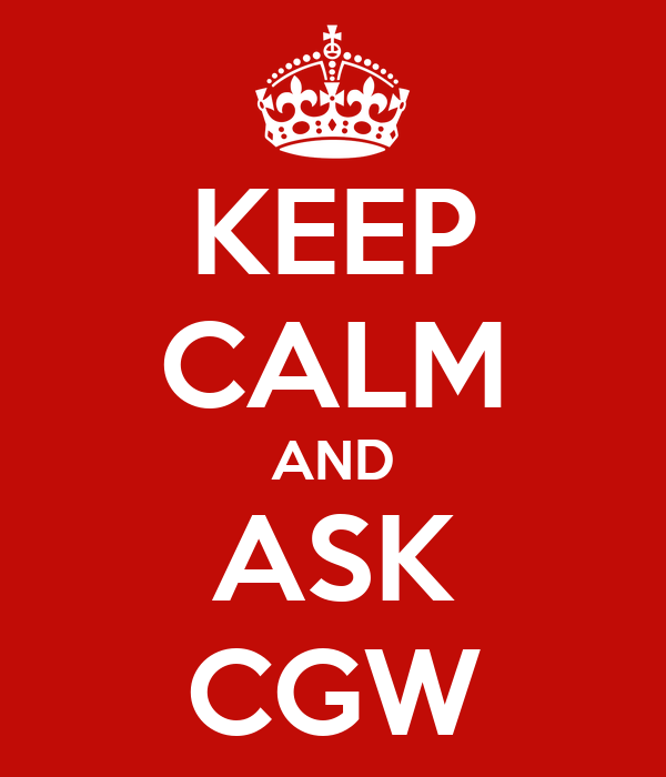 KEEP CALM AND ASK CGW