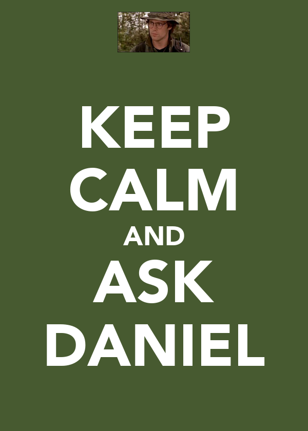 KEEP CALM AND ASK DANIEL