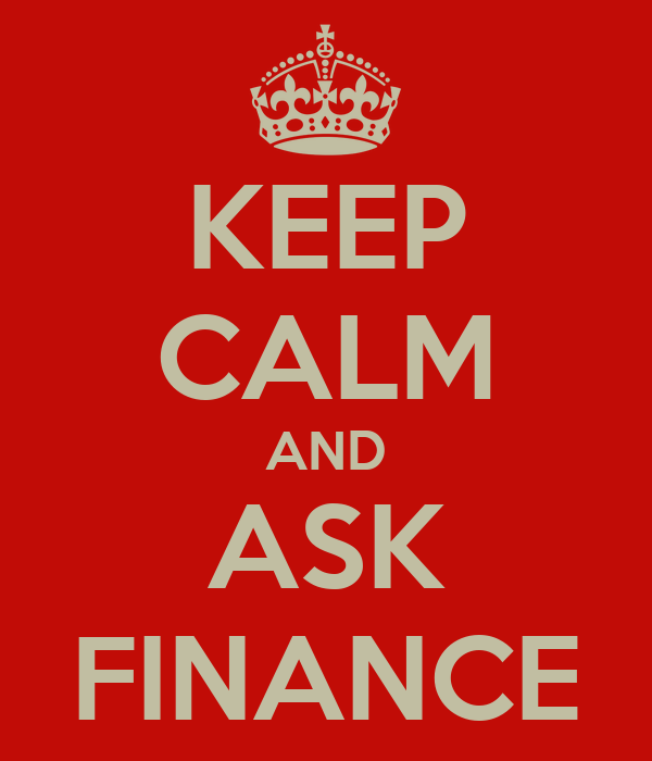 KEEP CALM AND ASK FINANCE
