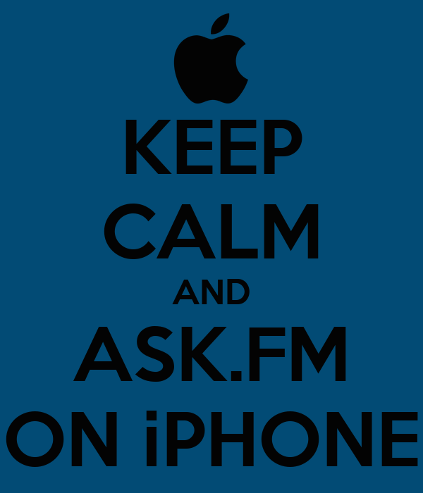 KEEP CALM AND  ASK.FM  ON iPHONE