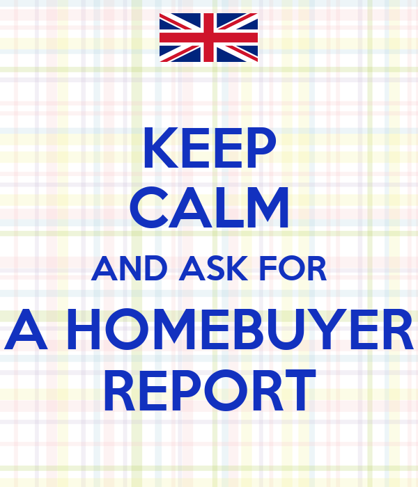 KEEP CALM AND ASK FOR A HOMEBUYER REPORT