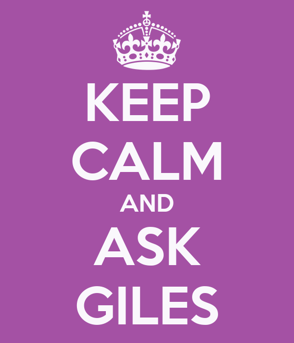 KEEP CALM AND ASK GILES