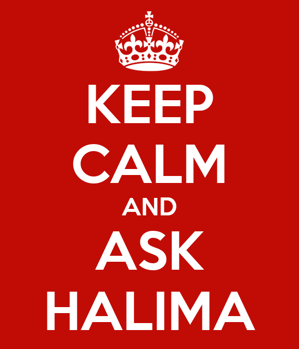 KEEP CALM AND ASK HALIMA
