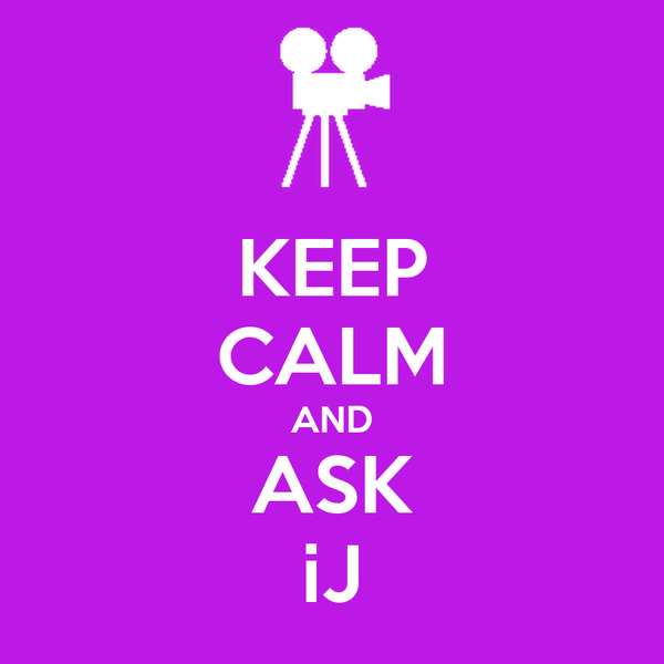 KEEP CALM AND ASK iJ