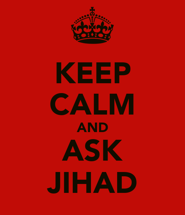 KEEP CALM AND ASK JIHAD