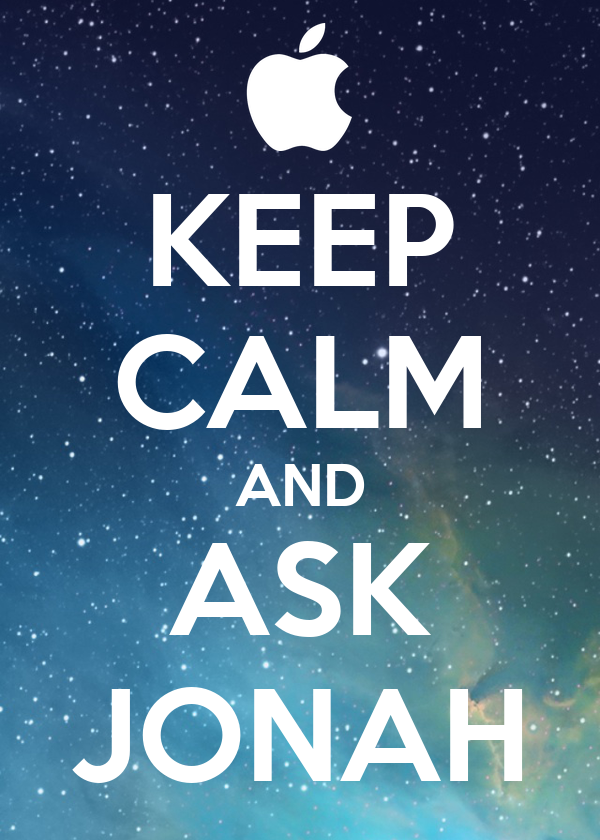 KEEP CALM AND ASK JONAH